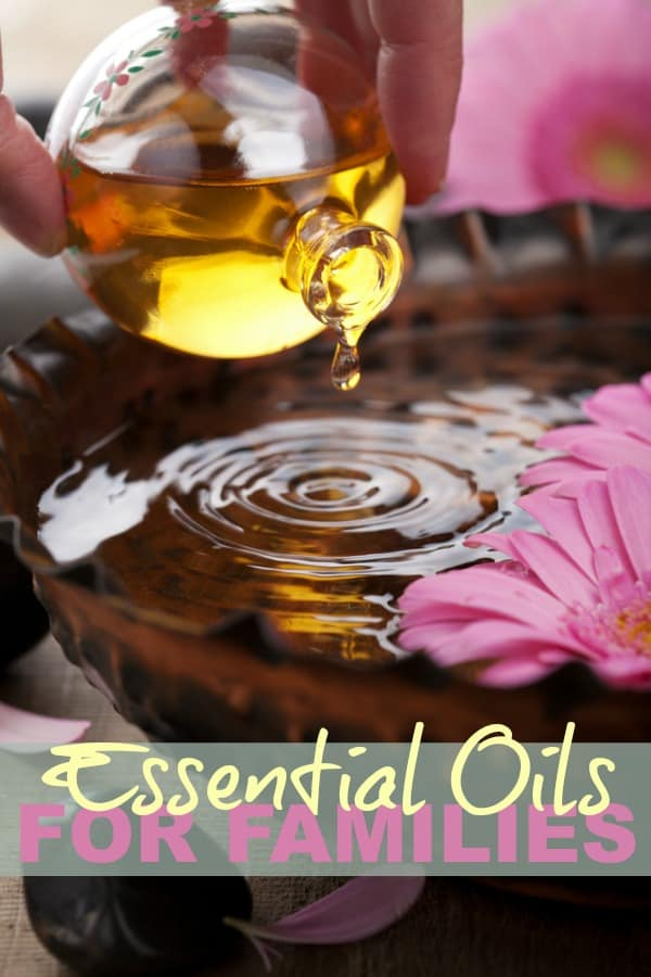 Everything you need to know for Essential oils and your family