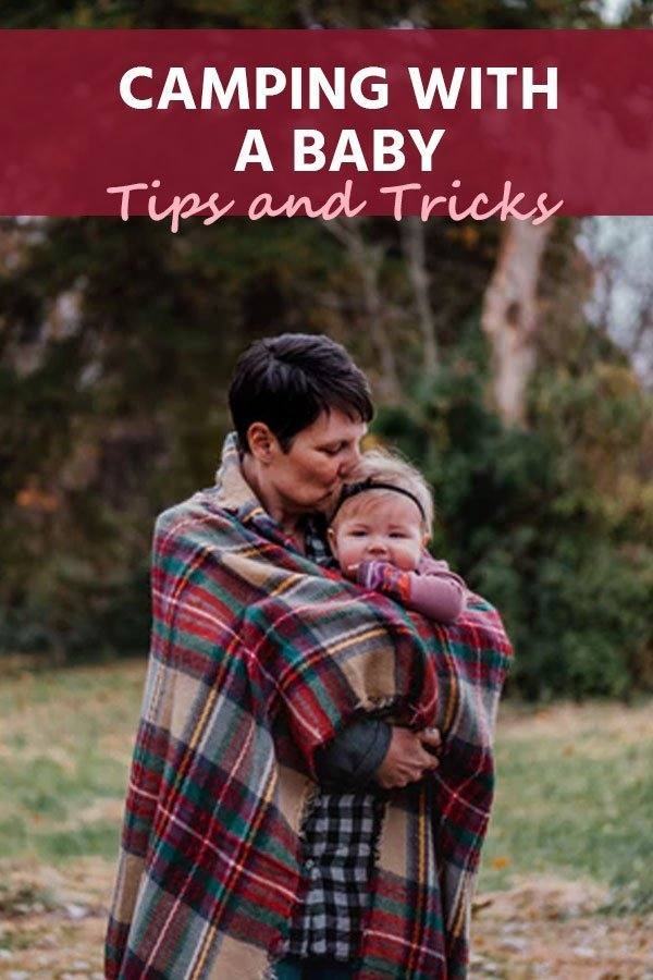 Camping With A Baby Tips and Tricks