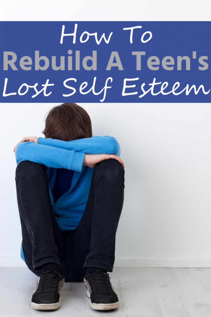 How To Rebuild A Teen's Lost Self Esteem